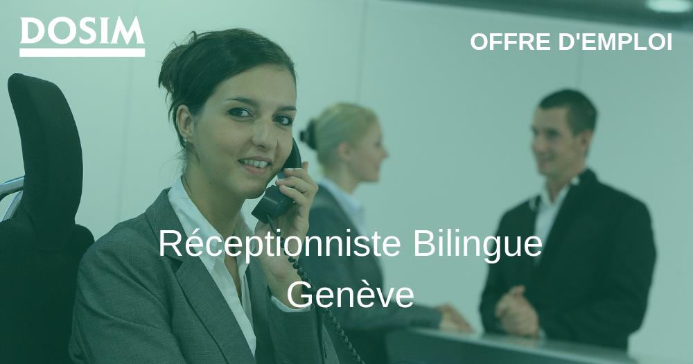 Offre d emploi dosim genève réceptionniste bilingue